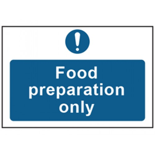Food preparation only safety Sign. - Kitchen Safety Signs